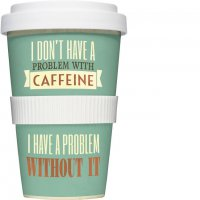"Coffee To Go Becher ""I don\'t have a problem"""